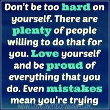 too hard on yourself